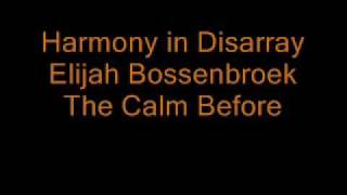 Elijah Bossenbroek: The Calm Before