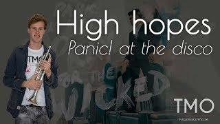 Panic! at the disco - High hopes (TMO Cover)