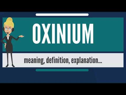 What is OXINIUM? What does OXINIUM mean? OXINIUM meaning, definition &  explanation