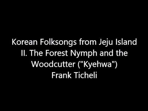 Korean Folksongs from Jeju Island by Frank Ticheli - II. The Forest Nymph and the Woodcutter