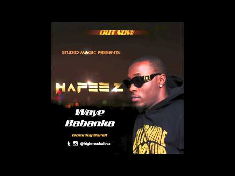 Hafeez ft Morell - Waye Babanka (Prod. Studio Magic) thumbnail