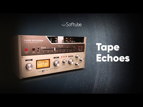 Introducing Tape Echoes – Softube