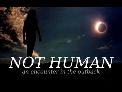 Not Human: An Encounter In The Outback