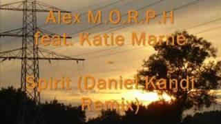Alex Morph feat. Katie Marne - Spirit (Daniel Kandi Remix)