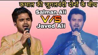 | Salman Ali Vs Javed Ali | Arziyan song Fantastic Performance |