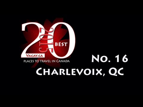 20 Best Places to Visit in Canada in 2015 - No. 16 Charlevoix