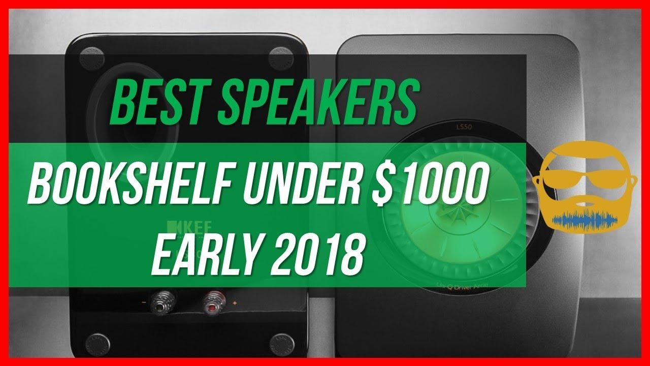 Best Bookshelf Speakers Under 1000 Early 2018