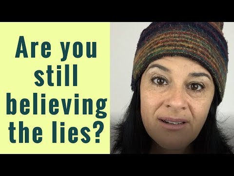 Are you still believing all the lies of who you are? All the lies you decided about yourself