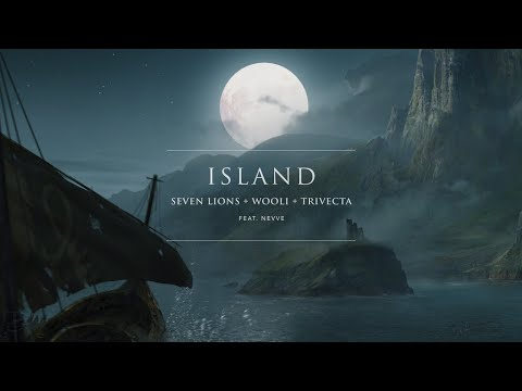 Seven Lions, Wooli, & Trivecta- Island (Feat. Nevve)