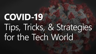 Preparing for COVID-19 and WFH: Tips, Tricks, & Strategies for the Tech World | Adam Cogan
