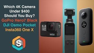 Which 4K Camera  Under $400  Should You Buy? GoPro Hero7 Black - DJI Osmo Pocket - Insta360 One X