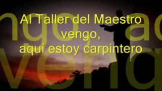 AL TALLER DEL MAESTRO (Música y Letra) ALEX CAMPOS