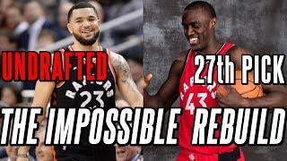 How The Toronto Raptors Built An NBA Championships Team With Only Non-Lottery Players