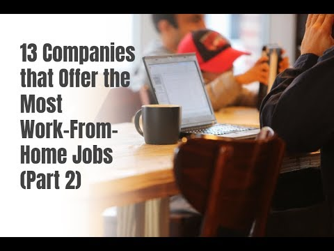 13 Companies that Offer the Most Work-From-Home Jobs (Part 2)
