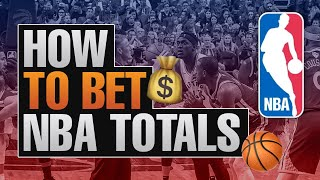 How To Bet NBA Totals - Sports Gambling Advice From a Basketball Expert