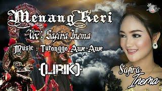 """Lirik lagu """"MENANG KERI"""" Voc : Safira Inema (Versi Jaranan)."""