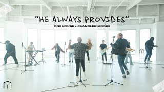 He Always Provides | One House Worship Feat. Chandler Moore