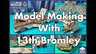 Model Making with 13th Bromley Boys' Brigade