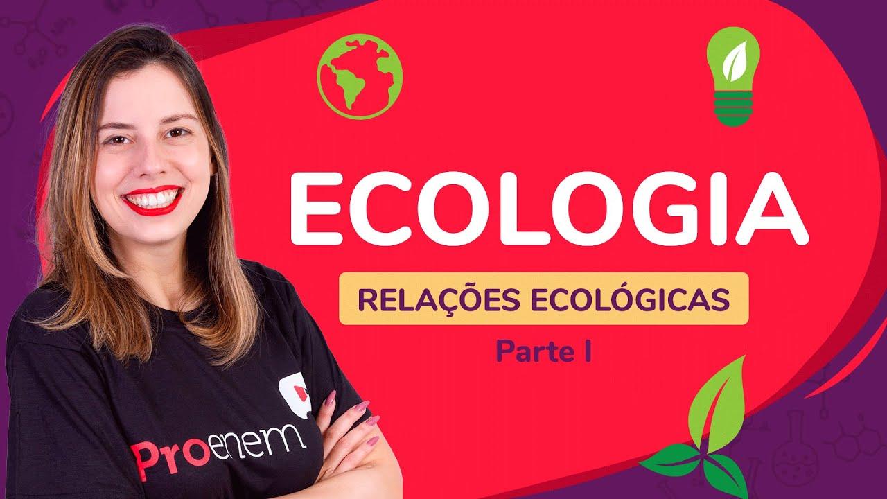 ECOLOGIA: relações ecológicas - parte 1   ProEnem
