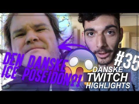 DEN DANSKE ICE POSEIDON?! - DANSKE TWITCH HIGHLIGHTS #35
