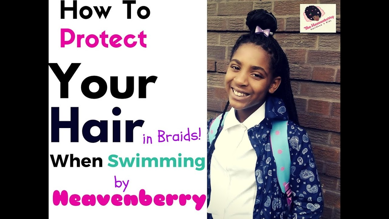 Protect Your Hair Swimming With Braids Heavenberry Youtube