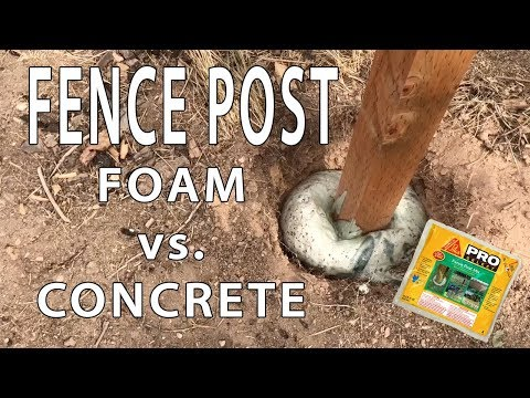 FOAM VS CONCRETE - Fence Post Setting