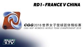 WSF Women's World Team Champs 2018 - France v China - Round 1 Livestream