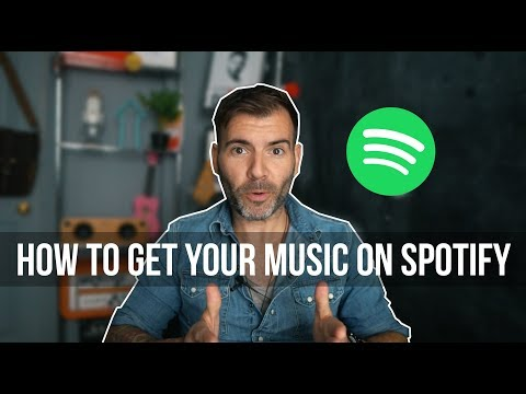 HOW TO GET YOUR MUSIC ON SPOTIFY! (2018)