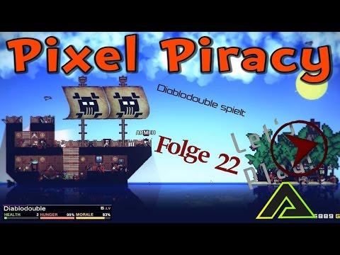 Let's Play Pixel Piracy Folge 22 - Man wächst mit seinen Aufgaben