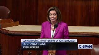 "House Speaker Nancy Pelosi: ""These comments are racist."""
