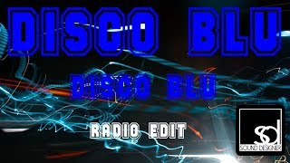 Disco Blu - Disco Blu (Radio Edit)