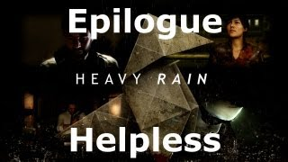 Heavy Rain: Epilogue - Helpless