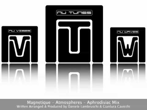 Magnetique - Atmospheres -   Aphrodisiac Mix