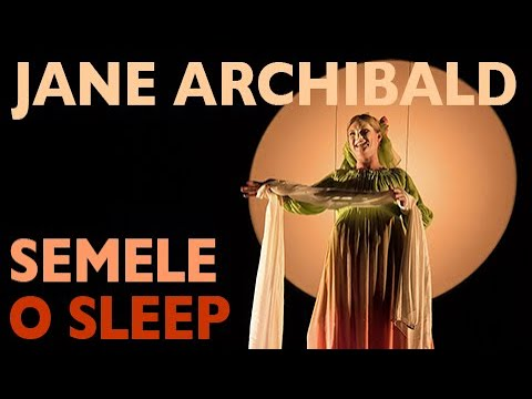 Jane Archibald - Semele: O sleep why dost thou leave me?