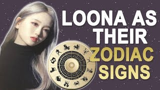 Loona as their Zodiac Signs