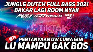 Download lagu LU MAMPU GAK BOSS !! FULL BASS 2021 [ ANDREWGAP X HERRYPABLO X BUDAY MIX ]