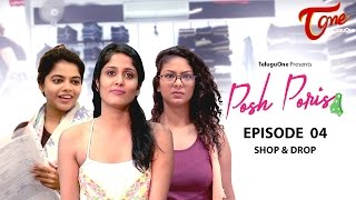 Posh Poris | Episode 4 | Shop & Drop | Telugu Web Series | by Aparna Malladi | #WebSeries