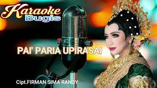 KARAOKE BUGIS PAI'PARIA UPIRASAI(Cipt.Firman sima Randy) By.Nabila Wulandari