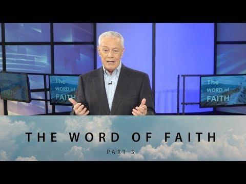The Word of Faith Part 3