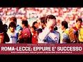Roma-Lecce, eppure è successo