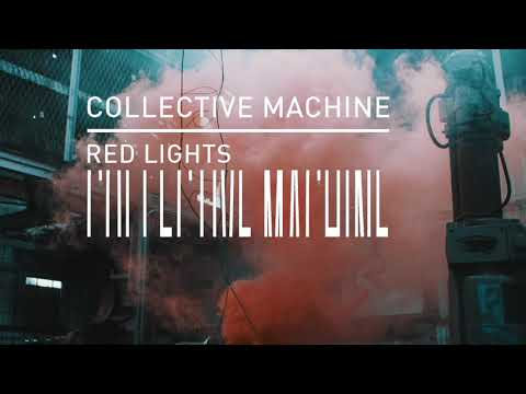 Collective Machine - Red Lights