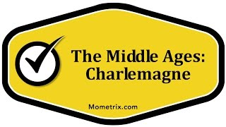 The Middle Ages: Charlemagne
