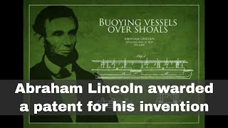 22nd May 1849: Abraham Lincoln issued a patent for his invention
