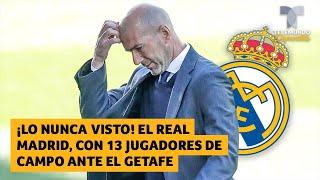 ¡Lo nunca visto! El Real Madrid, con 13 jugadores de campo ante el Getafe | Telemundo Deportes