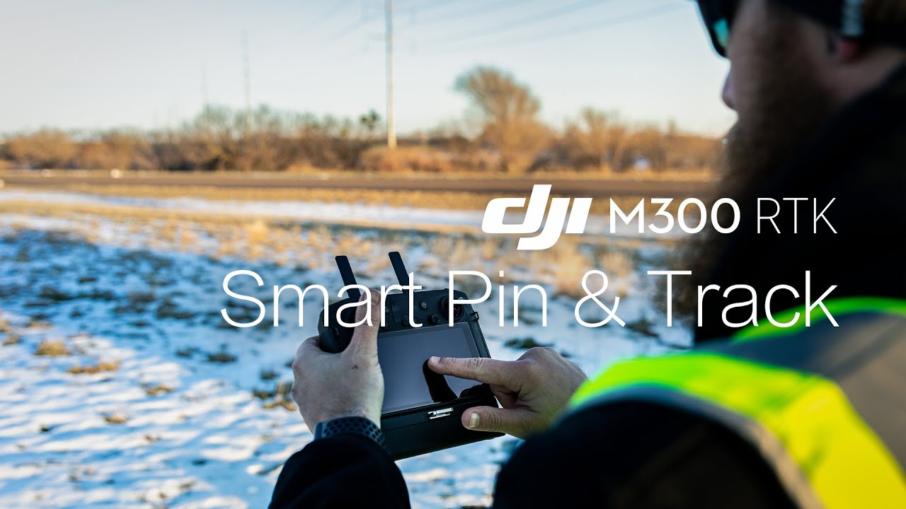 DJI MATRICE 300 RTK - Smart Pin & Track Feature