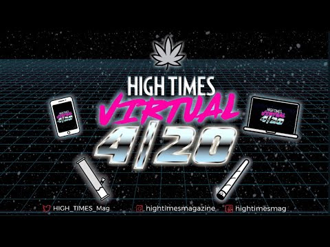 HIGH TIMES Virtual 4/20