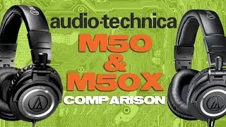 Audio-Technica M50x and M50 Comparison and Review