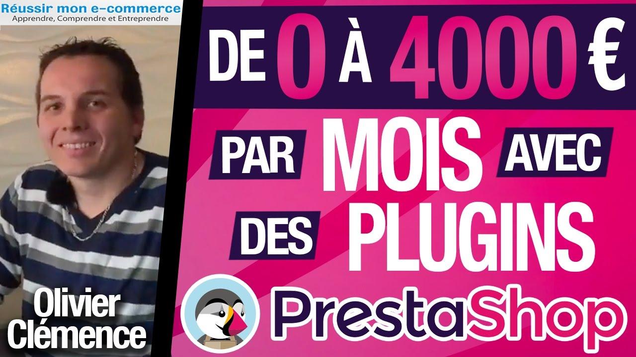 De 0 à 4000 EUROS par MOIS avec la VENTE de PLUGINS PRESTASHOP (E-COMMERCE) avec Olivier Clemence