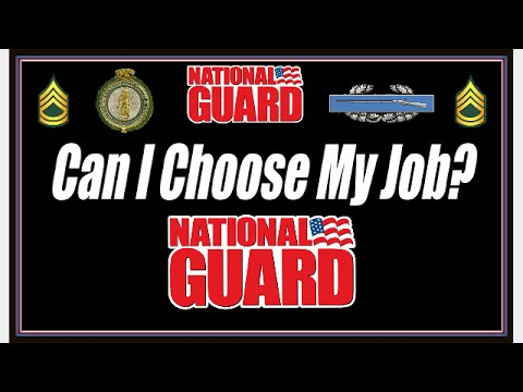 Can I Chose my Job in the National Guard?