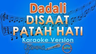 Download Dadali - Disaat Patah Hati (Karaoke) | GMusic Mp3